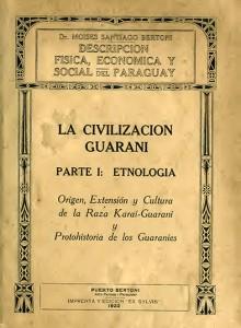 Portada del libro La Civilización Guaraní, de Moisés Bertoni, vol. I