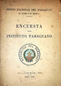Portada del resultado de la encuesta llevada a cabo por el Instituto Paraguayo para la dilucidación de la originalidad del Himno nacional paraguayo en 1923 y cuyos resultados fueron entregados en 1930 al Estado para ser promulgado en 1934 (copia del original propiedad del autor)